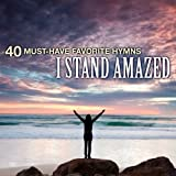 40 Must-Have Favorite Hymns: I Stand Amazed