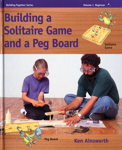 Building a Solitaire Game and a Peg Board: Beginner 1 - One hammer, 'easy' (Building Together Series)