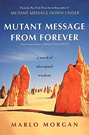 Mutant Message from Forever : A Novel of Aboriginal Wisdom by Marlo Morgan(1999-05-05)