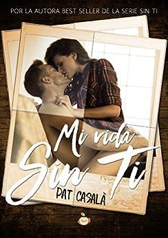 Mi vida sin ti (Spanish Edition) by [Pat Casalà]