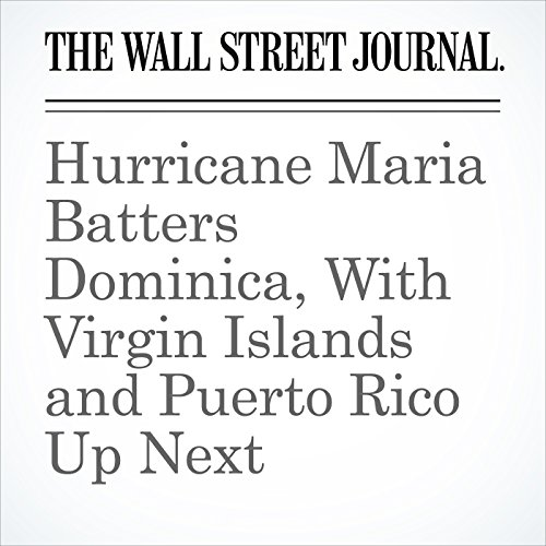 Hurricane Maria Batters Dominica, With Virgin Islands and Puerto Rico Up Next copertina