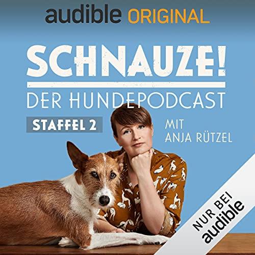 Schnauze - der Hundepodcast mit Anja Rützel: Staffel 2 (Original Podcast)
