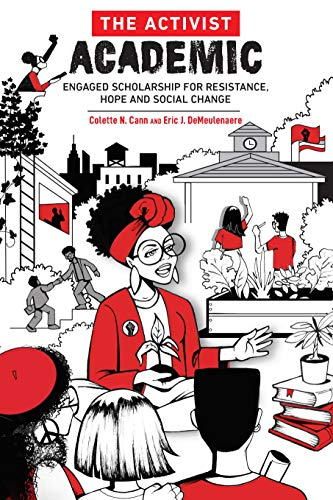 Compare Textbook Prices for The Activist Academic: Engaged Scholarship for Resistance, Hope and Social Change  ISBN 9781975501396 by Cann, Colette,DeMeulenaere, Eric