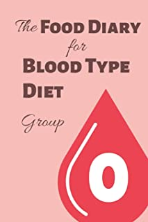 The Food Diary for Blood Type Diet - Group 0 (Blood Type Food Journals)