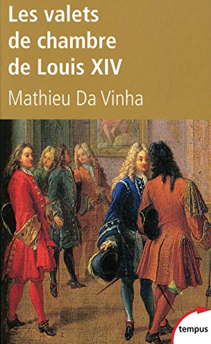 Les valets de chambre de Louis XIV