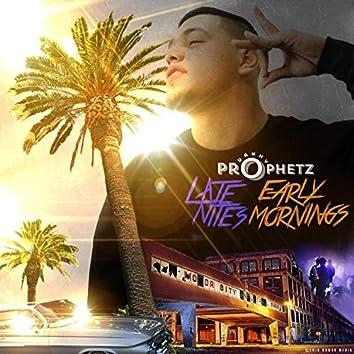 Late Nites Early Mornings