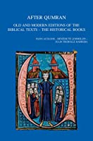 After Qumran: Old and Modern Editions of the Biblical Texts - The Historical Books (Bibliotheca Ephemeridum Theologicarum Lovaniensium)
