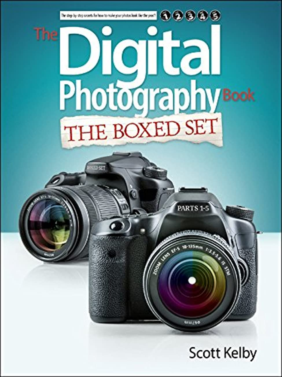 旧正月ナサニエル区擁するScott Kelby's Digital Photography Boxed Set, Parts 1, 2, 3, 4, and 5 (English Edition)