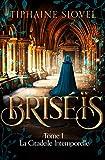 Briséïs: Tome 1, La Citadelle Intemporelle (Saga Fantastique)
