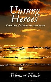 Unsung Heroes by [Eleanor Nunis, Jeanne Tyssen]