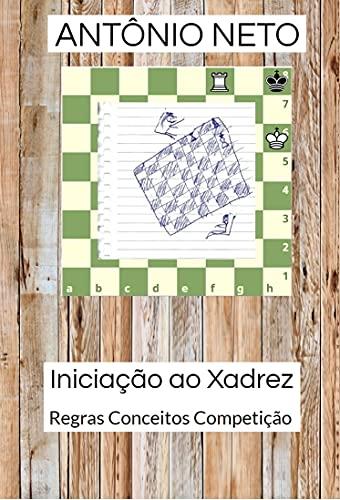 Iniciação ao Xadrez: Regras Conceitos Competição