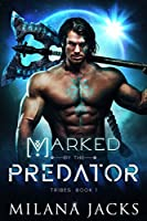 Marked by the Predator (Tribes Book 1) (English Edition)