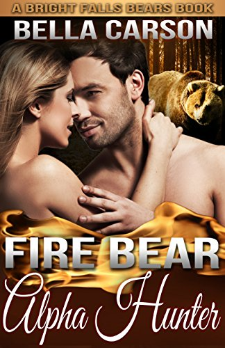 Fire Bear: Alpha Hunter: -— A BBW Paranormal Shape Shifter Romance