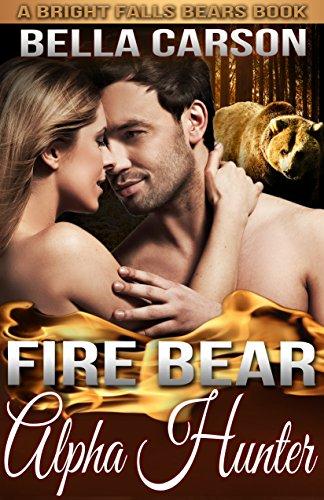 Fire Bear: Alpha Hunter: -— A BBW Paranormal Shape Shifter Romance