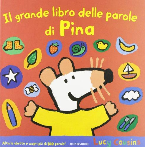 Il grande libro delle parole di Pina. Ediz. illustrata