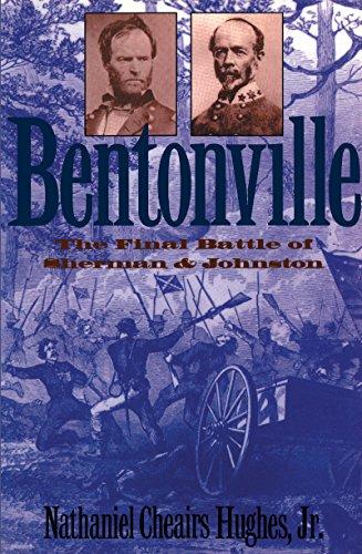 Bentonville: The Final Battle of Sherman and Johnston (Civil War America)