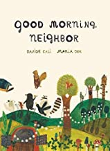 Good Morning Neighbor: (Picture book on sharing, kindness, and working as a team, ages 4-8)