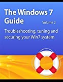 Windows 7 Guide: Troubleshooting, tuning and securing your Win7 system (English Edition)
