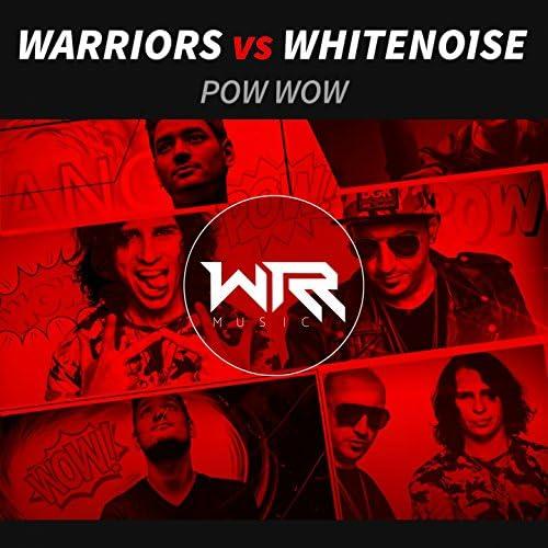 Warriors & WHITENO1SE
