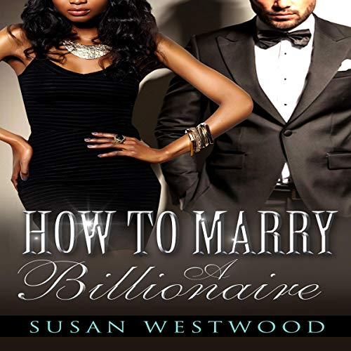 How to Marry a Billionaire: A BWWM Billionaire Romance audiobook cover art