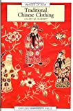 Traditional Chinese Clothing: in Hong Kong and South China, 1840-1980 (Images of Asia)