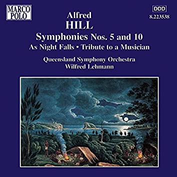 Hill: Symphonies Nos. 5 and 10