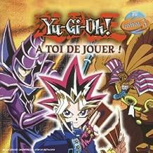 A Toi De Jouer ! by Yu-Gi-Ho!