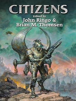 Citizens by [Brian M. Thomsen, John Ringo]