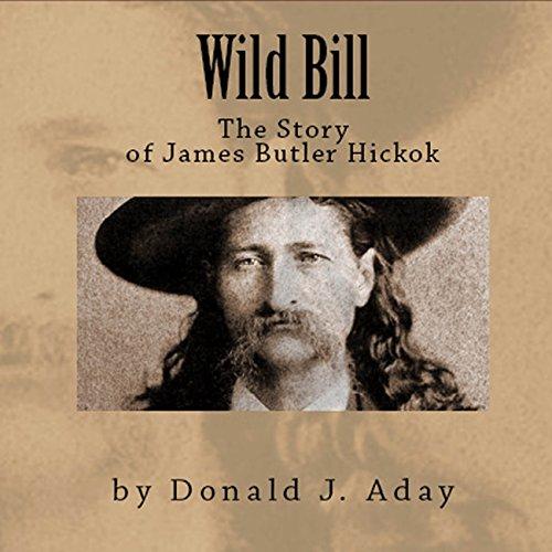Wild Bill - The Story of James Butler Hickok audiobook cover art