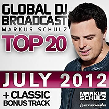 Global DJ Broadcast Top 20 - July 2012 (Including Classic Bonus Track)