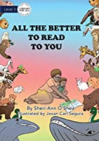 All the Better to Read to You