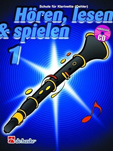 Hören, lesen & spielen: Schule für Klarinette (Oehler), Bd.1, inkl. [CD] by Joop Boerstoel (1999-01-01)
