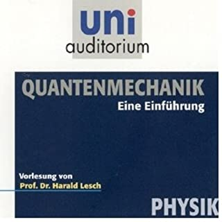 Quantenmechanik                   Autor:                                                                                                                                 Harald Lesch                               Sprecher:                                                                                                                                 Harald Lesch                      Spieldauer: 1 Std. und 3 Min.     85 Bewertungen     Gesamt 4,5