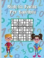 Sudoku facile per bambini: 300 puzzle Sudoku per bambini intelligenti 9x9 con soluzioni