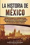La historia de México: Una Guía Fascinante de la...