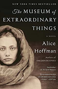 The Museum of Extraordinary Things: A Novel by [Alice Hoffman]