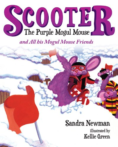 Scooter the Purple Mogul Mouse: And All His Mogul Mouse Friends
