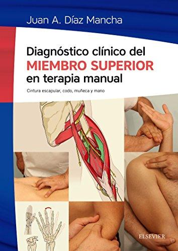 Diagnóstico Clínico Del Miembro Superior En Terapia Manual: Cintura escapular, codo, muñeca y mano 🔥