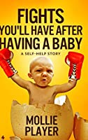 Fights You'll Have After Having a Baby: Large Print Hardcover Edition