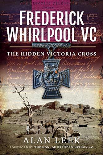Frederick Whirlpool VC: The Hidden Victoria Cross