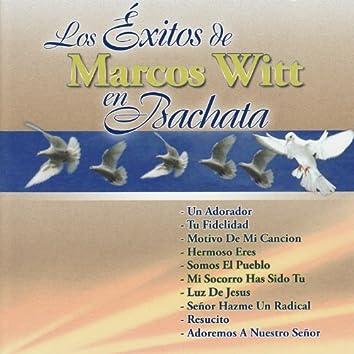Los Éxitos De Marcos Witt En Bachata