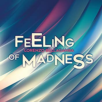 Feeling of Madness