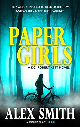 Paper Girls: An Unputdownable British Crime Thriller (DCI Kett Crime Thrillers Book 1) (English Edition)