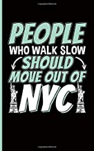 New York City Etiquette Journal - Notebook: People Who Walk Slow Should Move Out of NYC (New Yorker Gifts Vol 3)