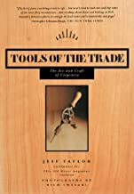 Tools of the Trade: The Art and Craft of Carpentry