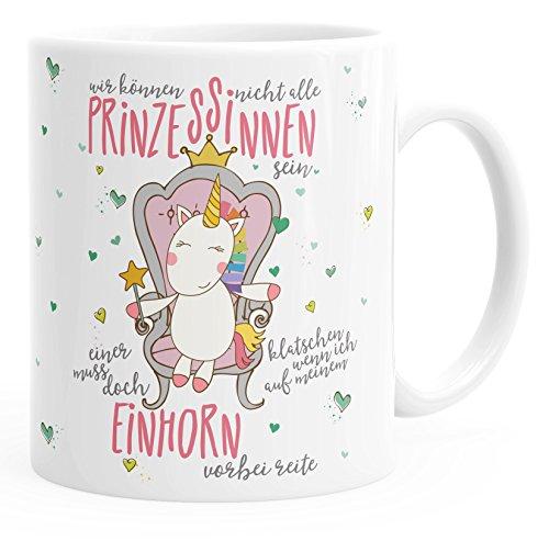MoonWorks Einhorn Kaffee-Tasse Wir können Nicht alle Prinzessinen Sein Unicorn einfarbig weiß Unisize
