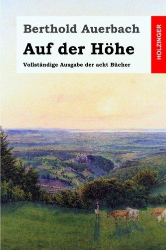Auf der Höhe: Vollständige Ausgabe der acht Bücher