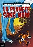 Dingo Jack et Tête d'Oignon, Tome 1 - La planète sans nom