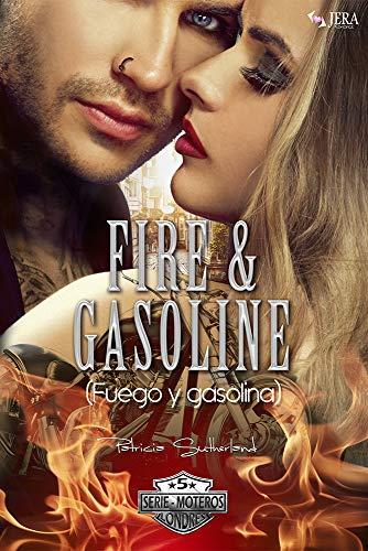 Fire & Gasoline (Fuego y gasolina) (Serie Moteros nº 5)