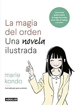 Magia del orden La  Una novela ilustrada